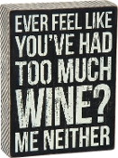 Primitives by Kathy Box Sign, 6-Inch by 8-Inch, Too Much Wine