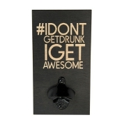 I Don't Get Drunk Barstool Philosopher Wall Plank Bottle Opener