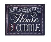 Gift Craft Let's Stay Home and Cuddle Wall Print Chalkboard