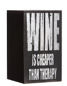 Wine Is Cheaper Than Therapy Bottle Holder Plock