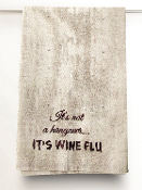 It's Not a Hangover, It's Wine Flu Hand Towel