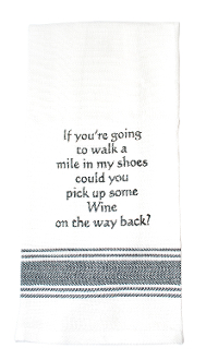 If you're going to walk a mile in my shoes, Kitchen Towel