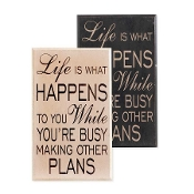 Black and White, Life is What Happens Wall Sign