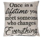 "Wedding ""Once in a Lifetime"" Throw Pillow"