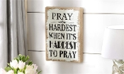 Gift Craft Pray Hardest Wood and Burlap Wall Sign