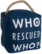 Open Door Decor - Who Rescued Who? Pet Animal Lover Door Stopper