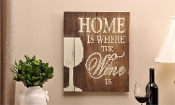 Rustic Wood Design Wall Plaque, Home is Where The Wine Is.