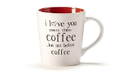 Simply Said-16 oz Ceramic Mug - I Love You More than Coffee