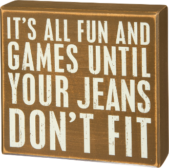 Jeans Don't Fit Wooden Box Sign
