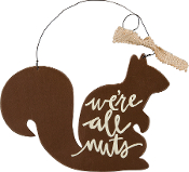"Wooden Squirrel Hanging Sign ""We're All Nuts"""