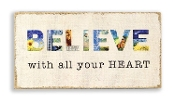 Believe With All Your Heart Novelty Wall Sign