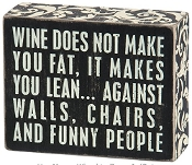Wine does not make you fat... box sign from Primitives by Kathy