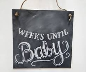 "Chalk Sign ""Weeks Until Baby"""