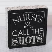 Nurses Call The Shots, Tabletop Novelty Sign