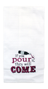 If You Pour It They Will Come, Kitchen Towel
