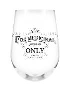 Stemless Wine Glass, For Medicinal Purposes Only