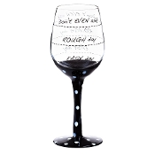 "Playful ""Don't Even Ask..."" Black Ink Wine Glass"