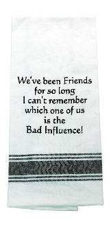 Bad Influence, Kitchen Towel