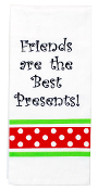 Friends Are The Best Presents, Kitchen Towel