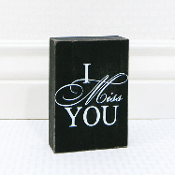 "Adams&Co 5"" x 4"" x 1.5"" wooden sign, (I MISS YOU)"