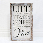 Wooden sign, (LIFE IS WHAT HAPPENS BETWEEN COFFEE AND WINE)