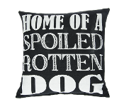 Home Of A Spoiled Rotten Dog, Throw Pillow