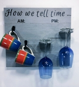 "Wooden Coffee/Wine Glass Rack ""How we tell time"" (Classic Gray)"