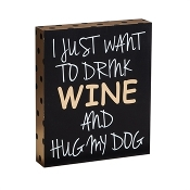 Drink Wine And Hug My Dog Wooden Plaque
