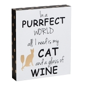 All I Need Is My Cat And A Glass Of Wine Wooden Plaque