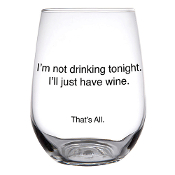 Not Drinking 16 oz. Stemless Wine Glass