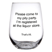 Pity Party 16 oz. Stemless Wine Glass