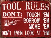 Tool Rules Tin Sign